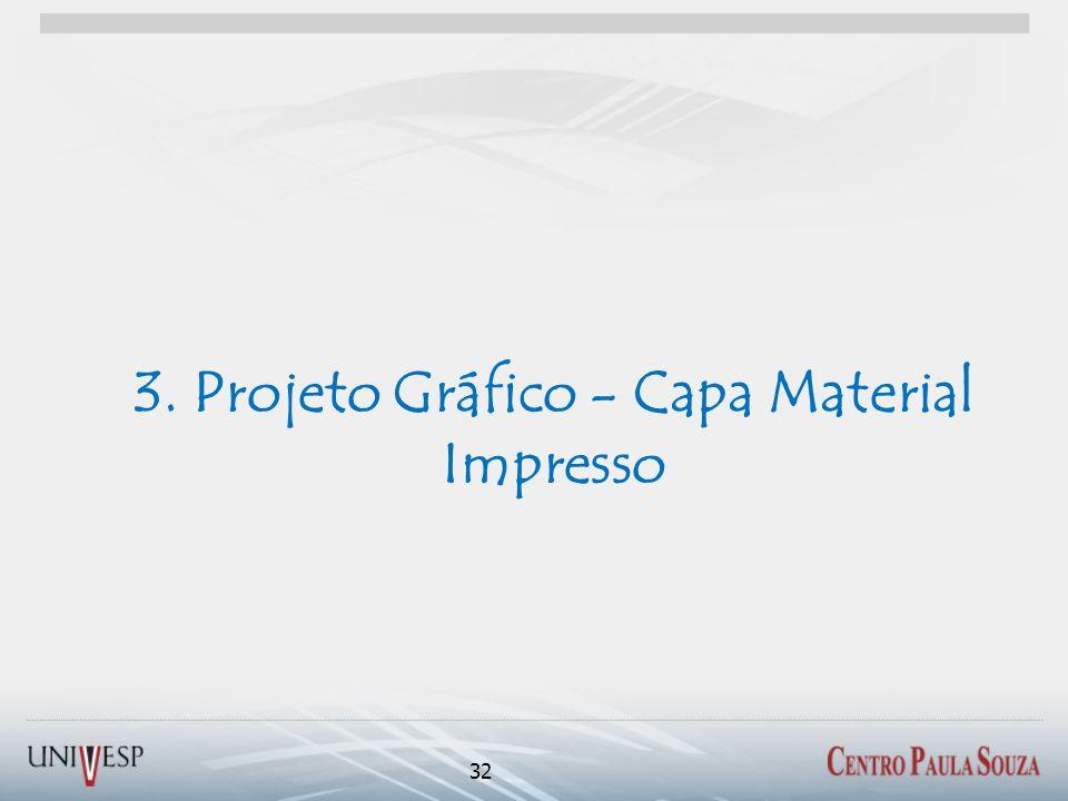 3. Projeto Gráfico - Capa Material Impresso 32