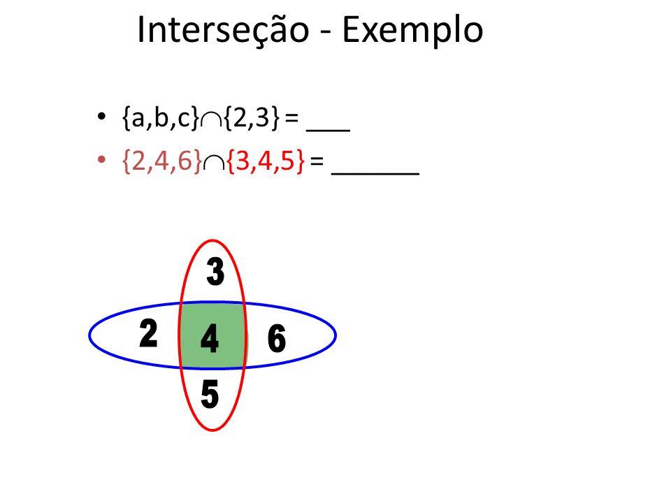Operador de Interseção Sejam os conjuntos A, B. Sua interseção A B é o conjunto que contem todos os elementos que estão simultanemanete em A e ( ) em