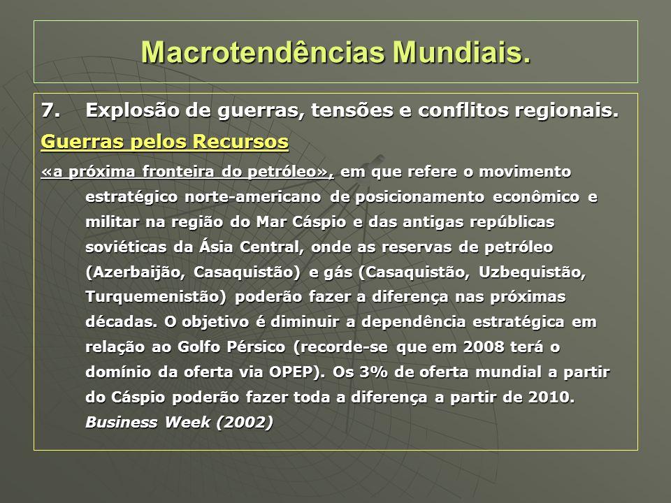 7.Explosão de guerras, tensões e conflitos regionais. Guerras pelos Recursos «a próxima fronteira do petróleo», em que refere o movimento estratégico