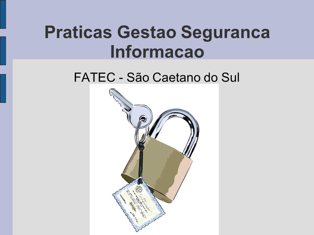 Praticas Gestao Seguranca Informacao FATEC - São Caetano do Sul