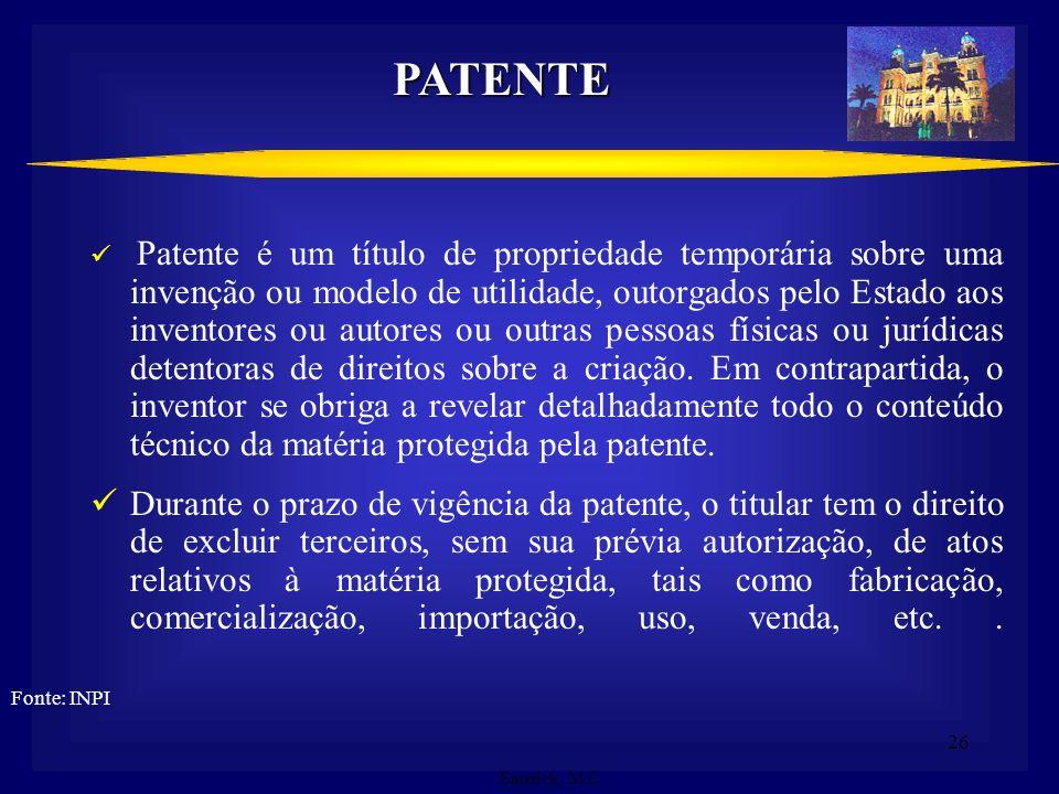 25 Sistema de Patentes Informação Tecnológica Subsidiar pesquisas Reproduzir invenções não patenteadas no Brasil Conhecer a concorrência Proteção das