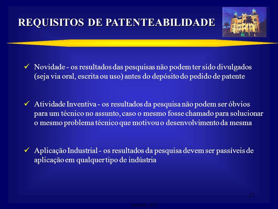 26 Patente é um título de propriedade temporária sobre uma invenção ou modelo de utilidade, outorgados pelo Estado aos inventores ou autores ou outras
