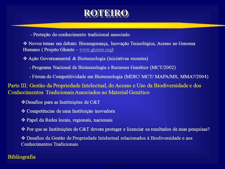 2.ROTEIROROTEIRO Parte I: A Tecnologia como instrumento para a gestão estratégica dos Países e Instituições: Abordagem Teórico-Institucional Tecnologi