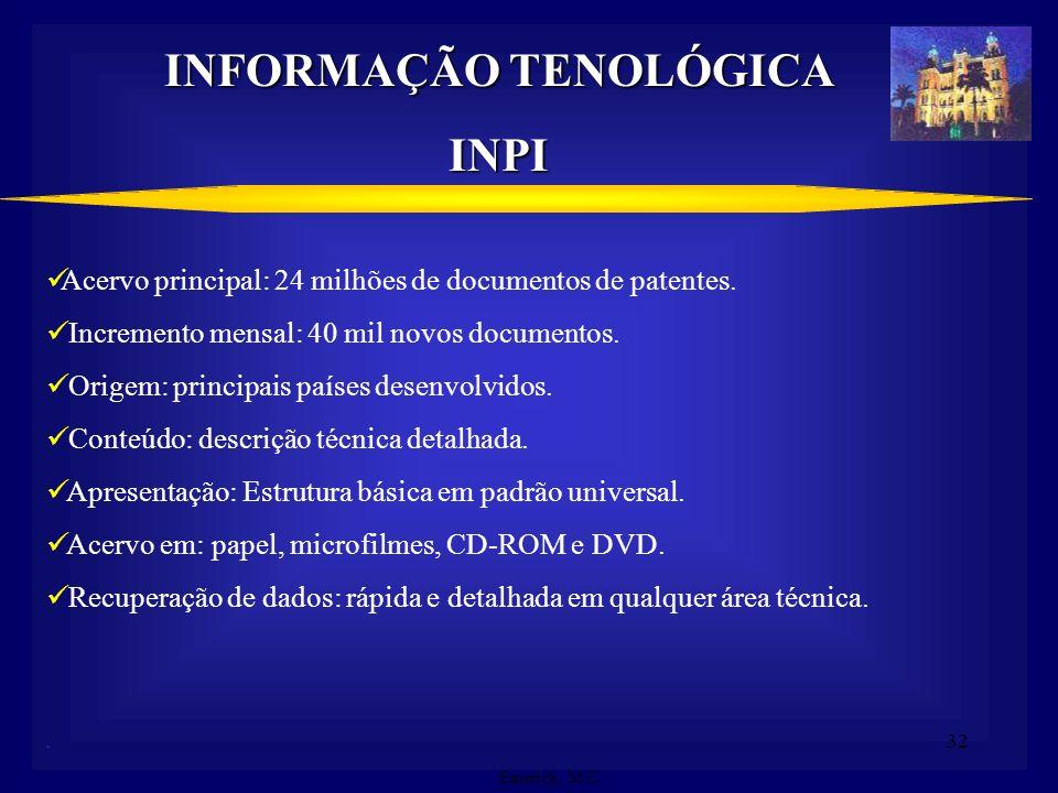 31. VANTAGENS PARA AS INSTITUIÇÕES Solução de problemas técnicos; Utilização em P&D, sem duplicação de esforços; Direcionamento da pesquisa, identific