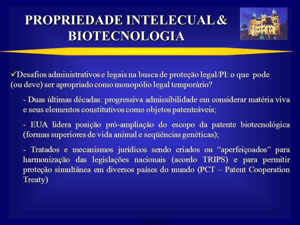 34 ADVENTO DA MODERNA BIOTECNOLOGIA Surgimento da nova biotecnologia e das primeiras patentes sobre organismos vivos: Final do século XX (décadas de 7