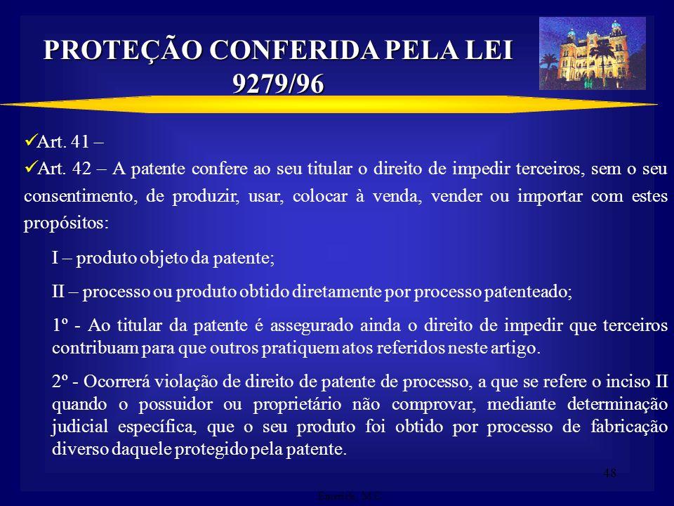 47 LEI DE PROPRIEDADE INDUSTRIAL BRASIL Fonte: Investimentos em Biotecnologia e o Cenário Brasileiro – Revista ABPI nº 62, Jan/Fev de 2003 Invenções P