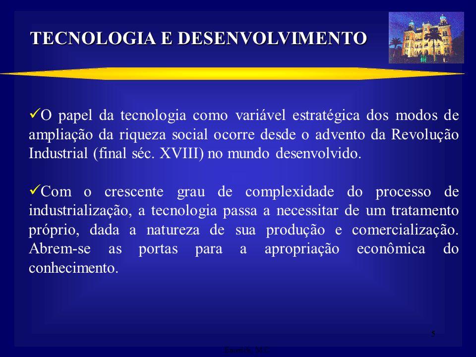 4. Parte I: A Tecnologia como instrumento para a gestão estratégica dos Países e Instituições: Abordagem Teórico-Institucional Tecnologia e Desenvolvi