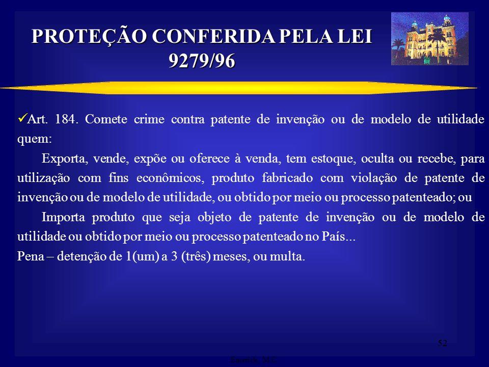 51 PREMIAÇÃO AO PESQUISADOR-INVENTOR Artigo 93, parágrafo único da Lei 9.279/96: assegura ao inventor, na forma e condições previstas no estatuto ou r