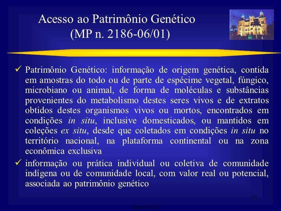 53 - Acesso a Componente do Patrimônio Genético para fins de pesquisa, desenvolvimento tecnológico ou bioprospecção - Acesso a Conhecimento Tradiciona