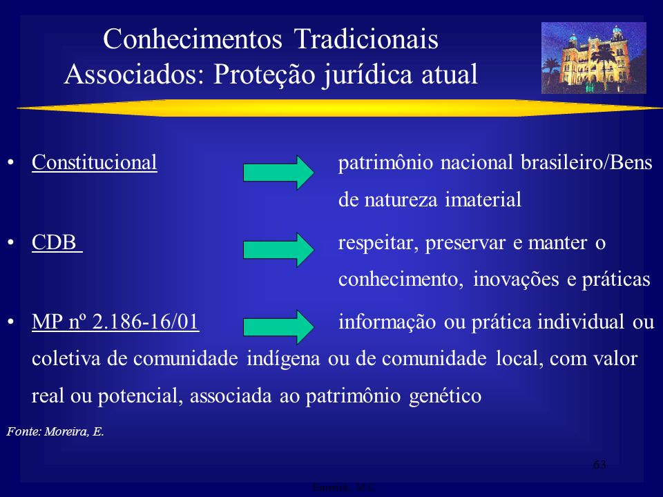 62 Ampla aplicação do conhecimento e participação dos detentores Repartição justa e eqüitativa dos benefícios oriundos da utilização Aprovação dos det