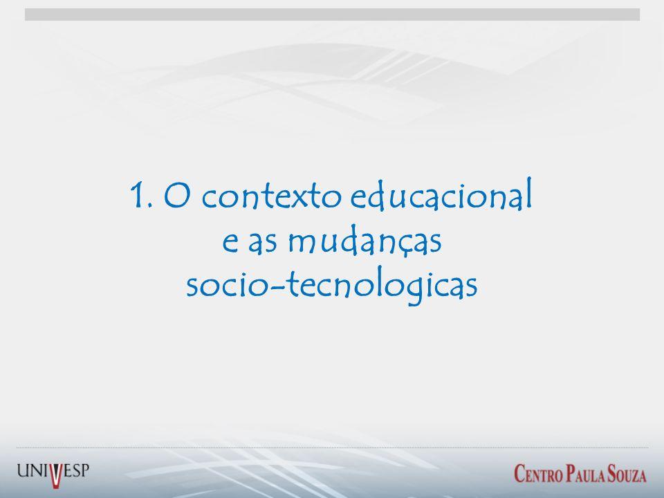 1. O contexto educacional e as mudanças socio-tecnologicas