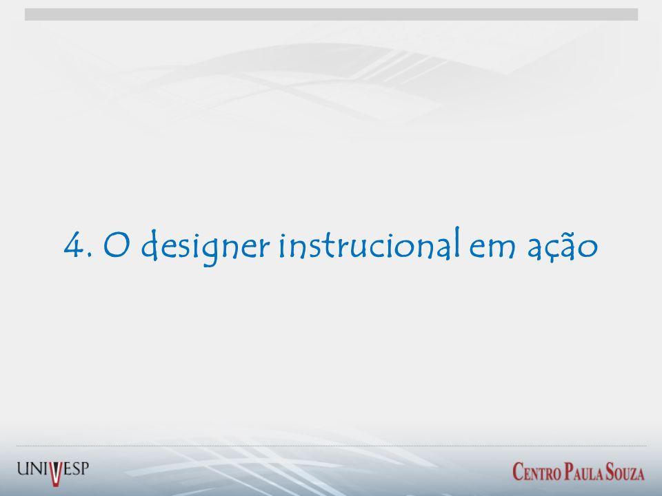 4. O designer instrucional em ação