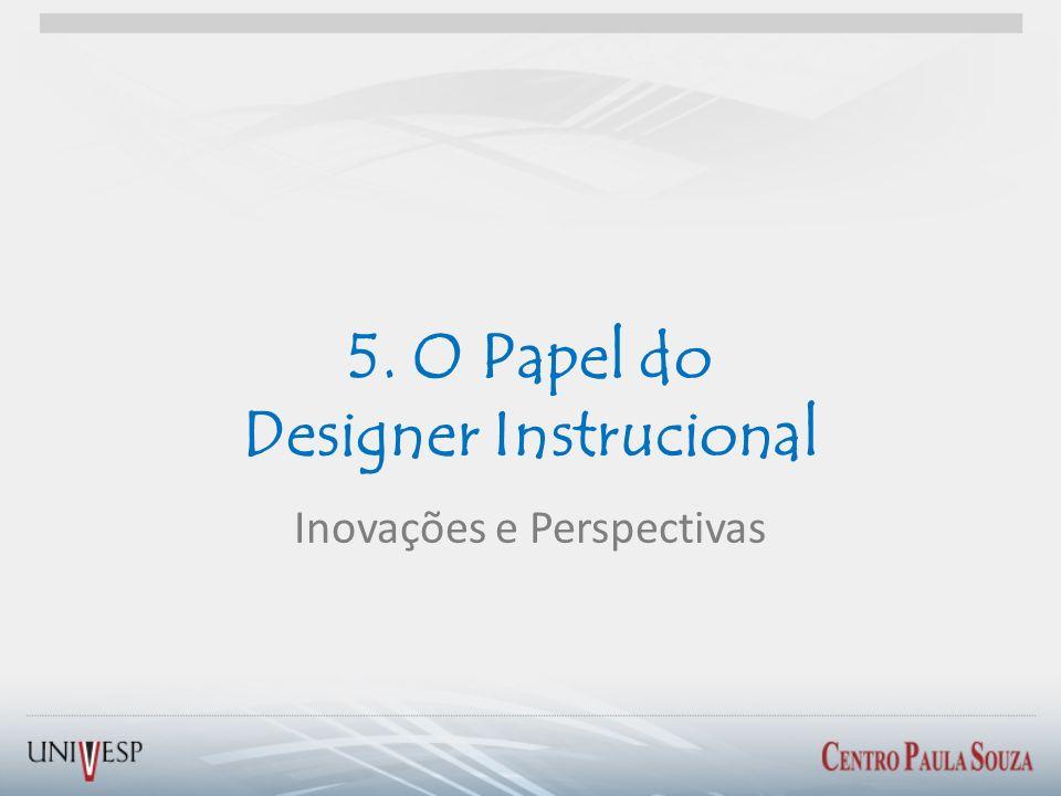 5. O Papel do Designer Instrucional Inovações e Perspectivas