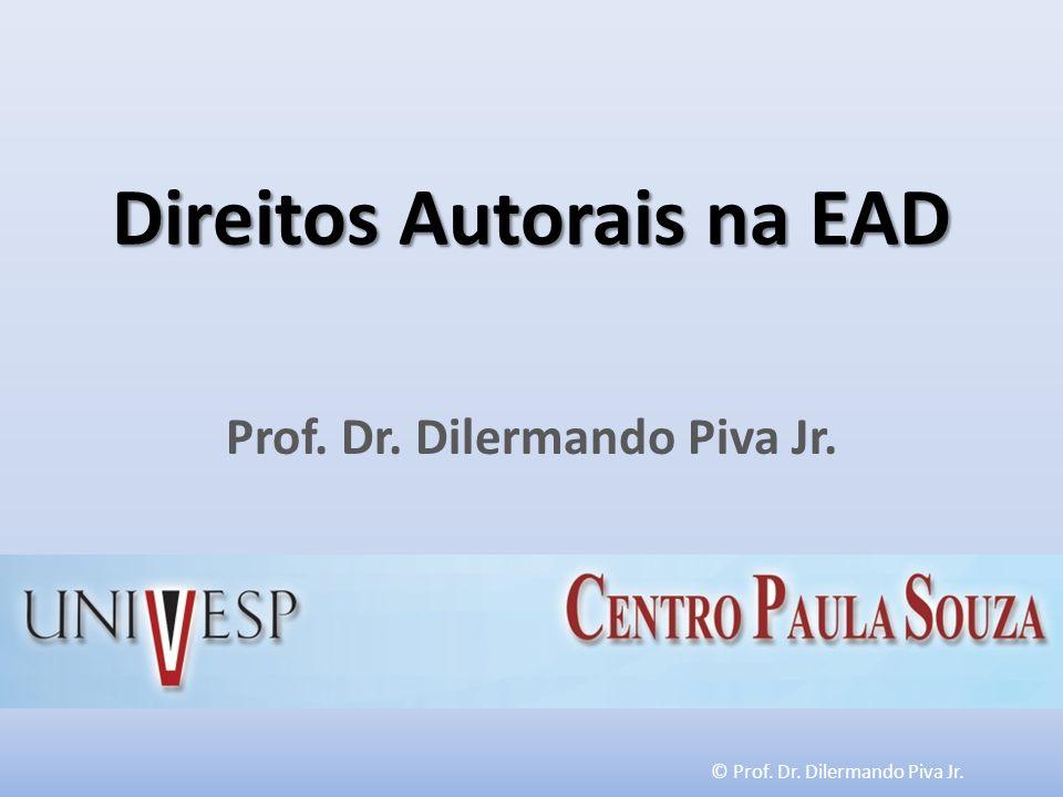 © Prof. Dr. Dilermando Piva Jr. Direitos Autorais na EAD Prof. Dr. Dilermando Piva Jr.