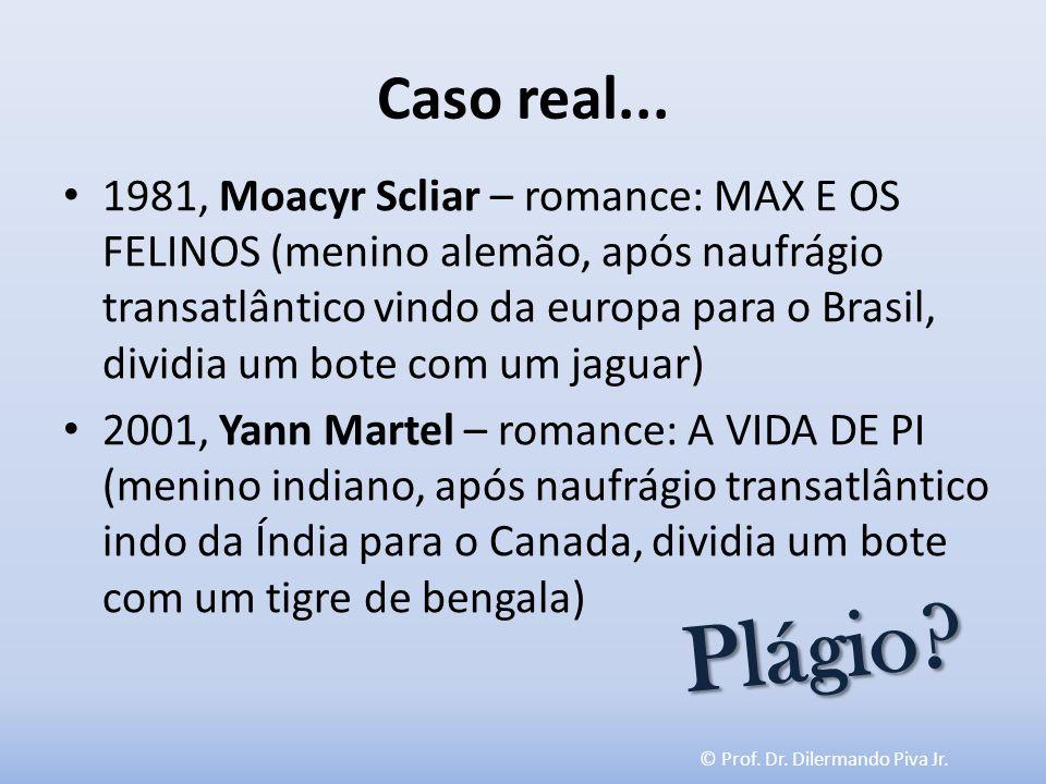 © Prof. Dr. Dilermando Piva Jr. Caso real... 1981, Moacyr Scliar – romance: MAX E OS FELINOS (menino alemão, após naufrágio transatlântico vindo da eu