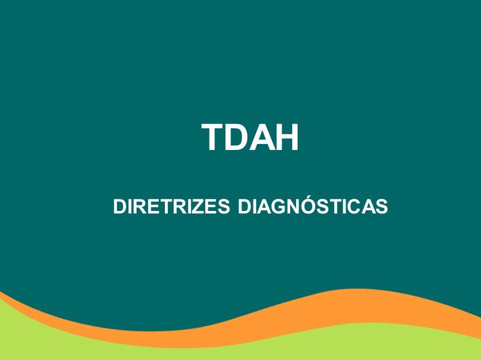DIRETRIZES DIAGNÓSTICAS DO DSM-IV: (2) Seis ou mais dos seguintes sintomas de hiperatividade/ impulsividade, por no mínimo 6 meses, em um grau mal-adaptativo e inconsistente com o desenvolvimento: a.