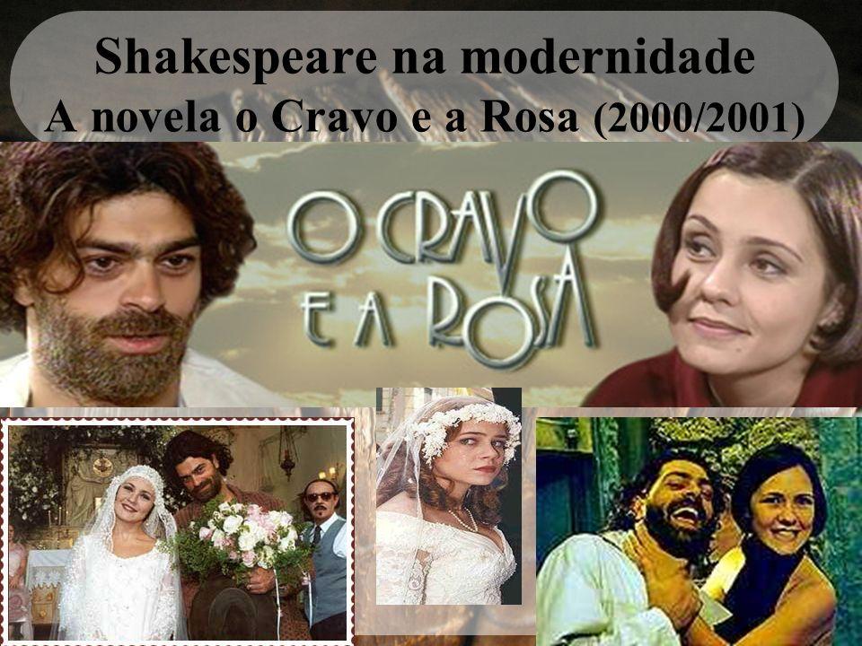 Shakespeare na modernidade A novela o Cravo e a Rosa (2000/2001)