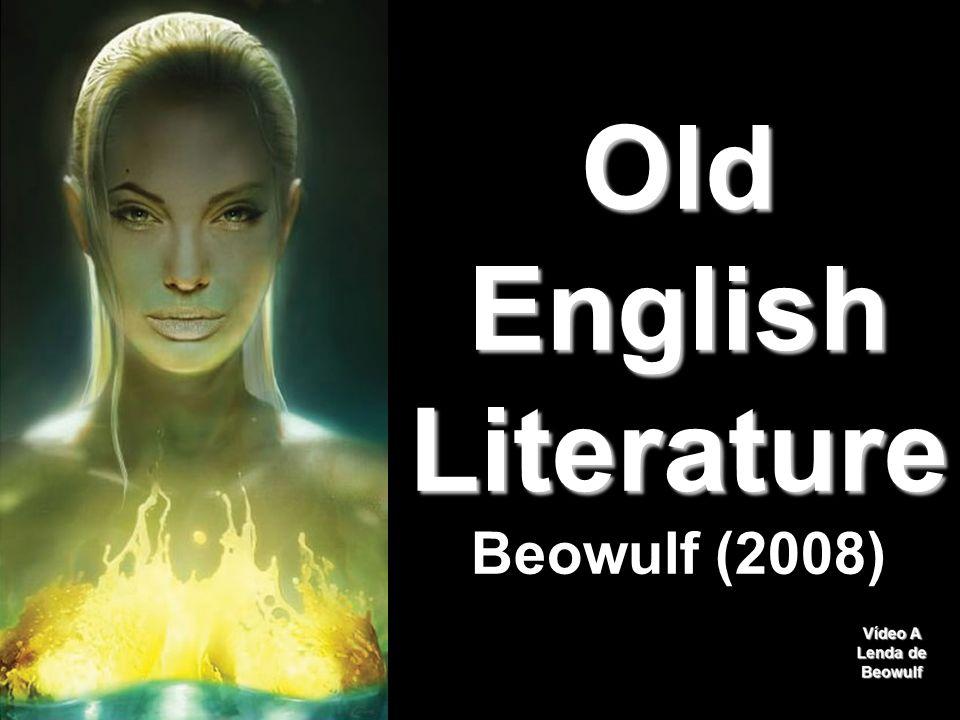 Old English Literature Old English Literature Beowulf (2008)