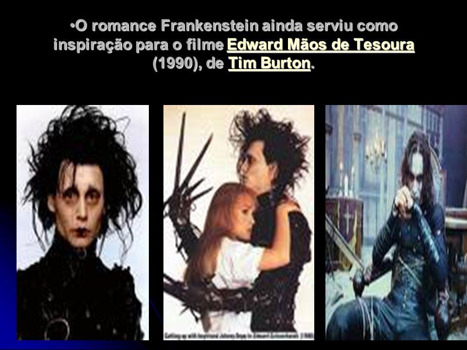 O romance Frankenstein ainda serviu como inspiração para o filme Edward Mãos de Tesoura (1990), de Tim Burton.O romance Frankenstein ainda serviu como