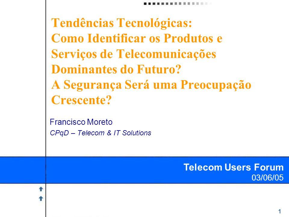 1 Tendências Tecnológicas: Como Identificar os Produtos e Serviços de Telecomunicações Dominantes do Futuro? A Segurança Será uma Preocupação Crescent