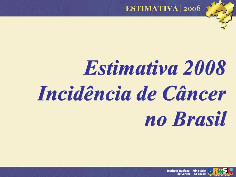 Estimativa 2008 Incidência de Câncer no Brasil