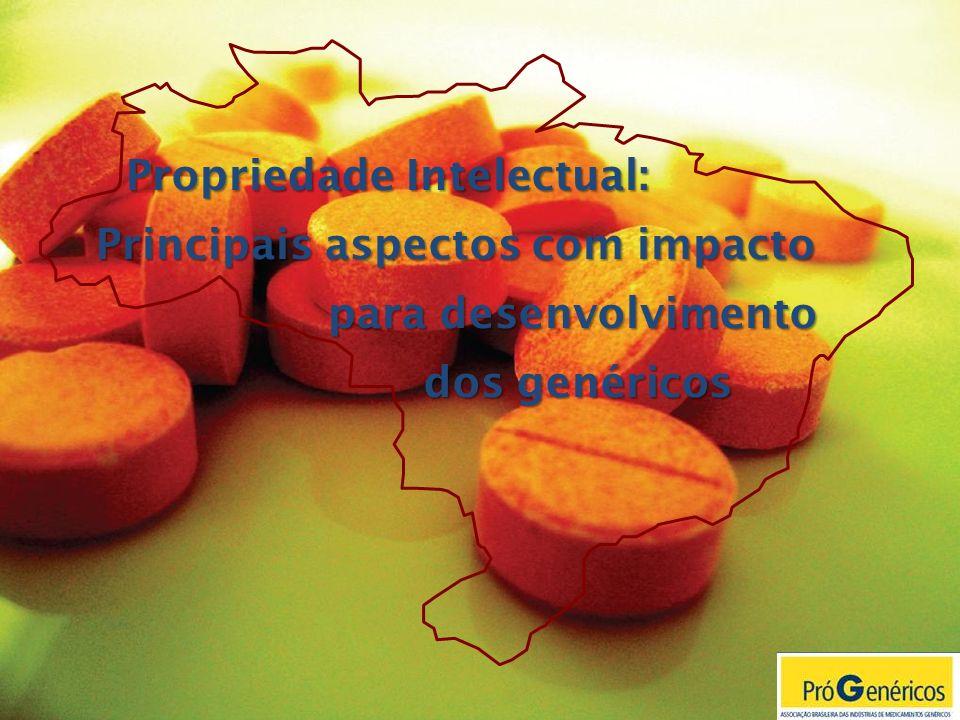 Propriedade Intelectual: Principais aspectos com impacto Principais aspectos com impacto para desenvolvimento para desenvolvimento dos genéricos dos g