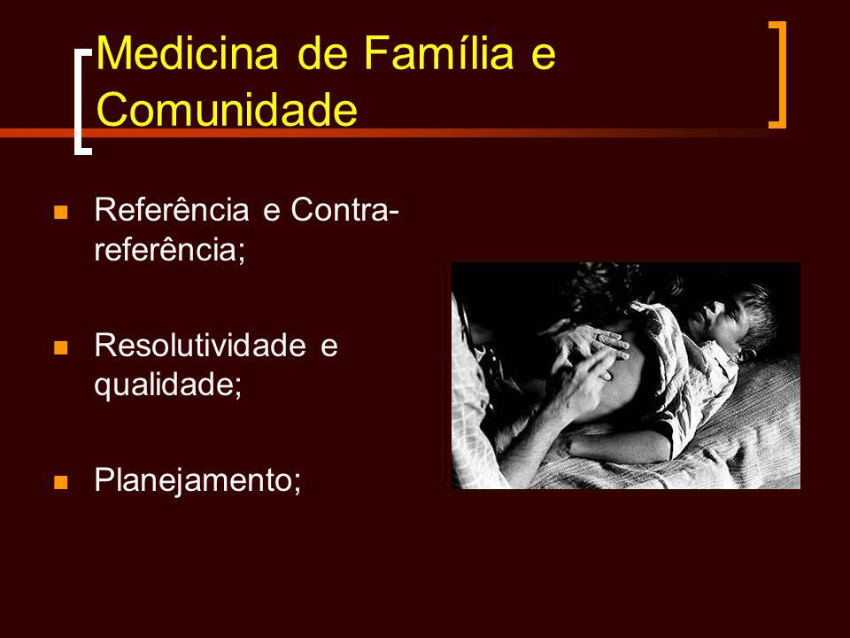 Referência e Contra- referência; Resolutividade e qualidade; Planejamento;