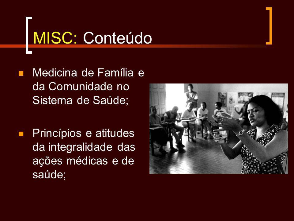 MISC: Conteúdo Medicina de Família e da Comunidade no Sistema de Saúde; Princípios e atitudes da integralidade das ações médicas e de saúde;