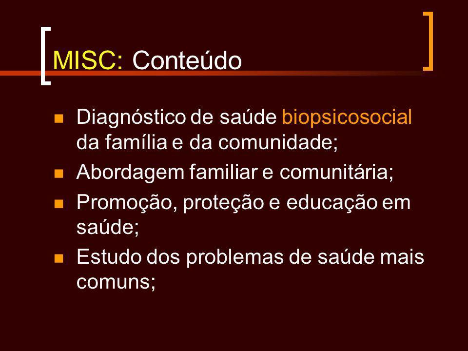 MISC: Conteúdo Diagnóstico de saúde biopsicosocial da família e da comunidade; Abordagem familiar e comunitária; Promoção, proteção e educação em saúd