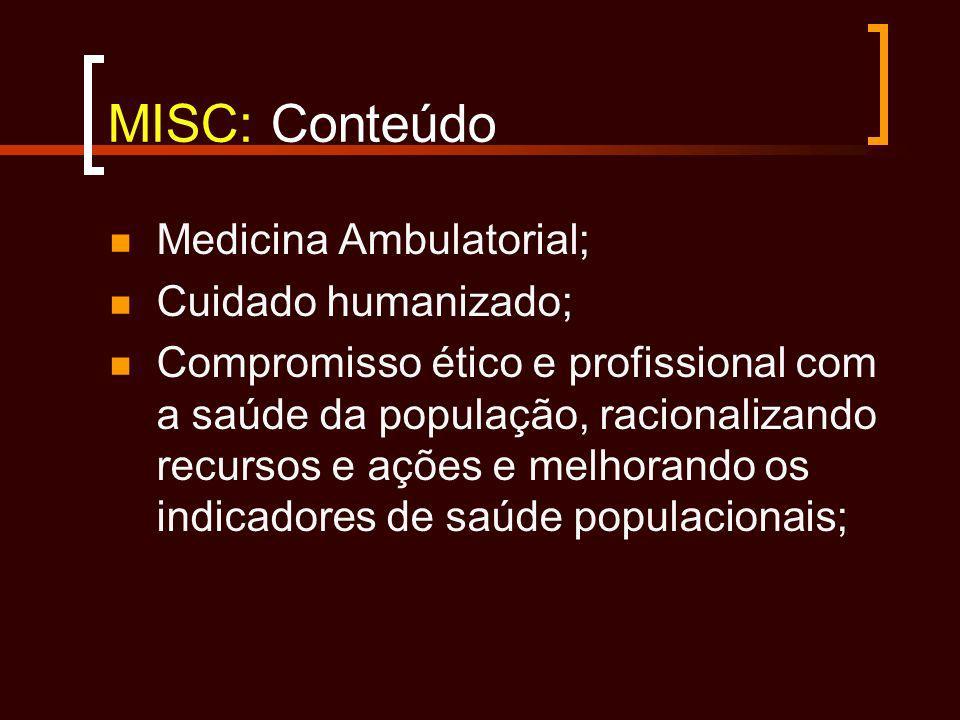 MISC: Conteúdo Medicina Ambulatorial; Cuidado humanizado; Compromisso ético e profissional com a saúde da população, racionalizando recursos e ações e