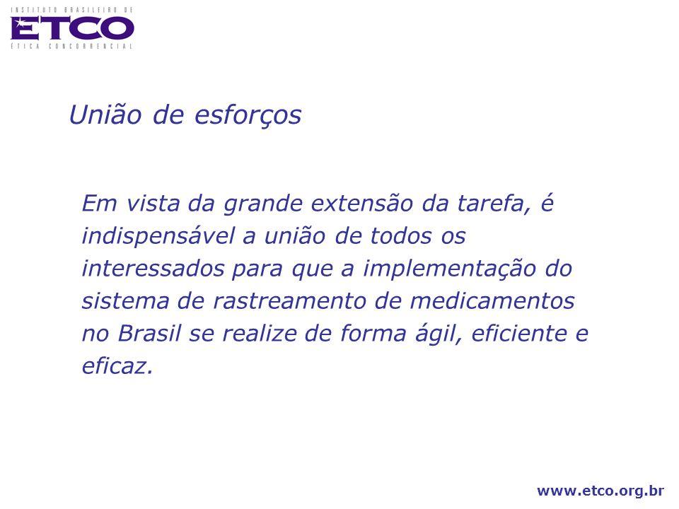 www.etco.org.br União de esforços Em vista da grande extensão da tarefa, é indispensável a união de todos os interessados para que a implementação do