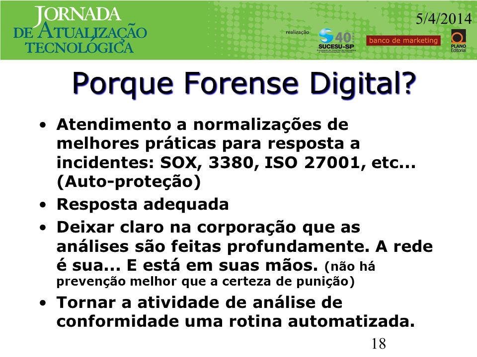 Atendimento a normalizações de melhores práticas para resposta a incidentes: SOX, 3380, ISO 27001, etc... (Auto-proteção) Resposta adequada Deixar cla