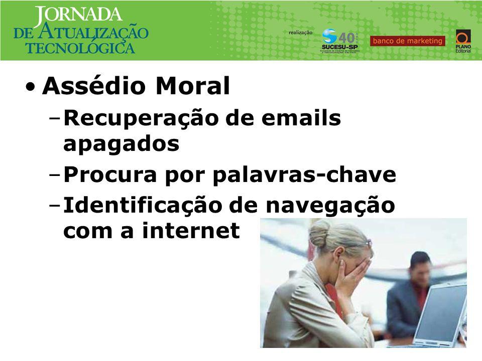 Caso No. #1 Assédio Moral –Recuperação de emails apagados –Procura por palavras-chave –Identificação de navegação com a internet