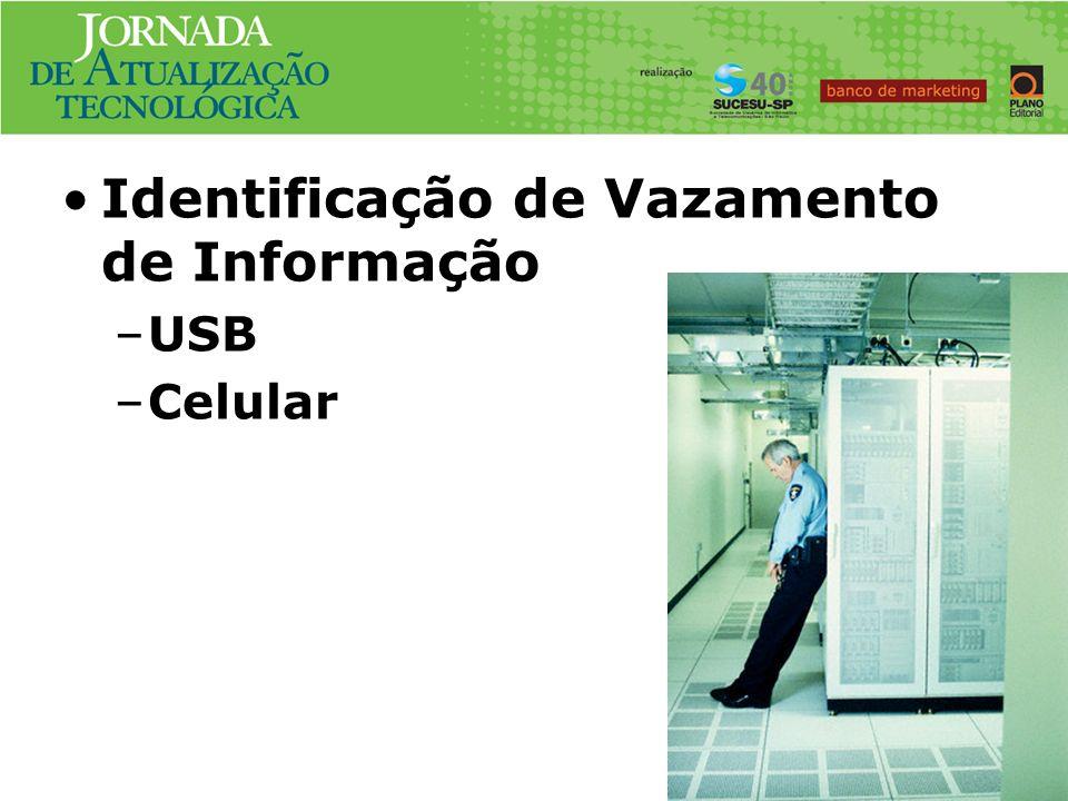 Caso No. #2 Identificação de Vazamento de Informação –USB –Celular