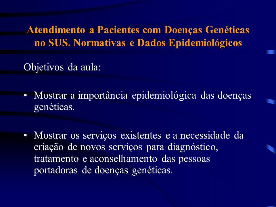 Souza, 2005 Epidemiologia das Doenças Genéticas Diagnóstico de casos novos atendidos no Ambulatório de Genética do HUBFS em 2005