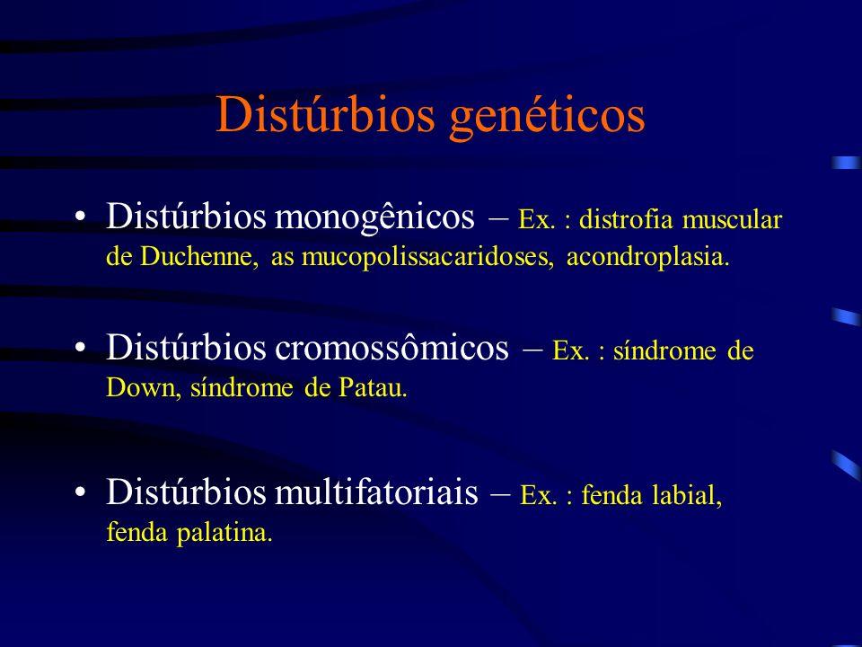 Jacobs et al., 1992 Distúrbios cromossômicos TIPO DE ABERRAÇÃOFREQÜÊNCIA AO NASCIMENTO Trissomia do 211 em 600 Trissomia do 181 em 3.000 Trissomia do 131 em 5.000 47,XYY1 em 1.000 meninos 47,XXX1 em 1.000 meninas Prevalência de aberrações cromossômicas no RN