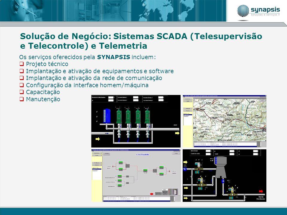 Solução de Negócio: Sistemas SCADA (Telesupervisão e Telecontrole) e Telemetria Os serviços oferecidos pela SYNAPSIS incluem: Projeto técnico Implanta