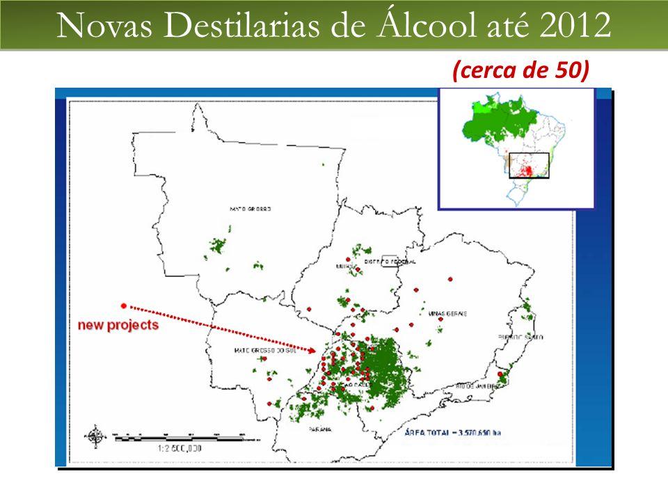(cerca de 50) Novas Destilarias de Álcool até 2012