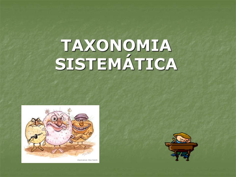 TAXONOMIA SISTEMÁTICA