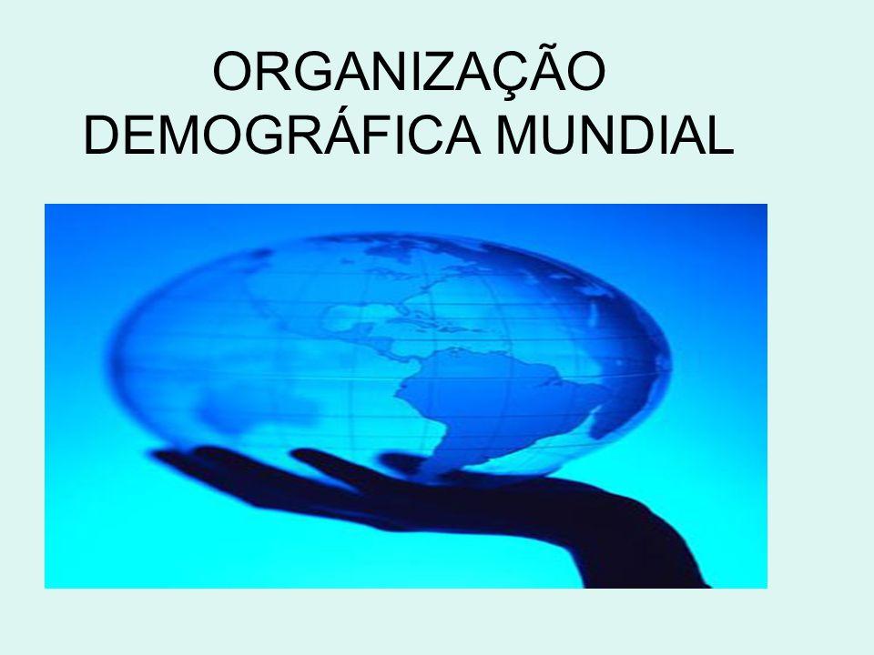 ORGANIZAÇÃO DEMOGRÁFICA MUNDIAL
