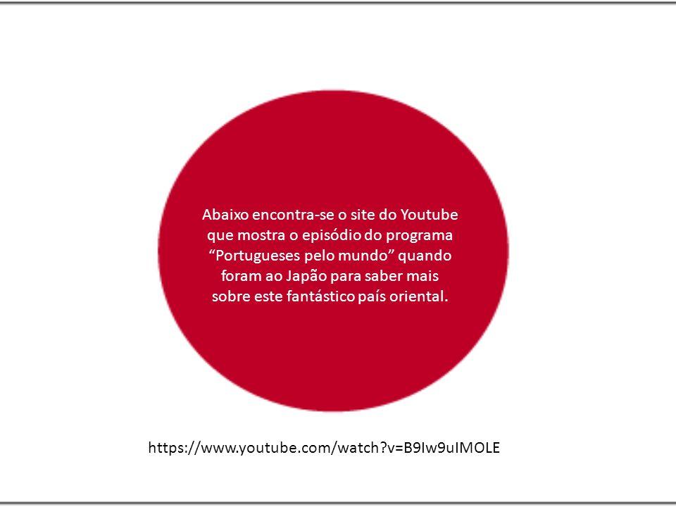 Abaixo encontra-se o site do Youtube que mostra o episódio do programa Portugueses pelo mundo quando foram ao Japão para saber mais sobre este fantást