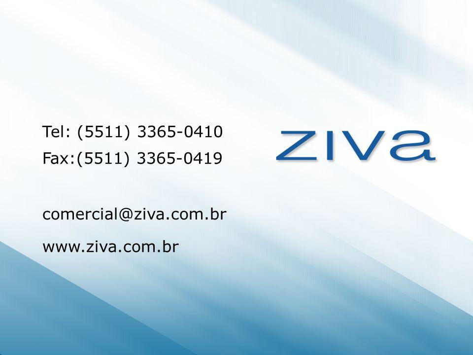 Tel: (5511) 3365-0410 Fax:(5511) 3365-0419 comercial@ziva.com.br www.ziva.com.br