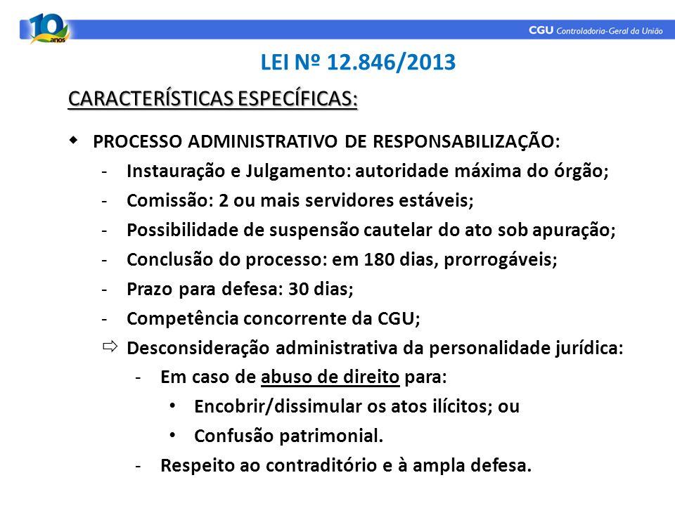 PROCESSO ADMINISTRATIVO DE RESPONSABILIZAÇÃO: -Instauração e Julgamento: autoridade máxima do órgão; -Comissão: 2 ou mais servidores estáveis; -Possib
