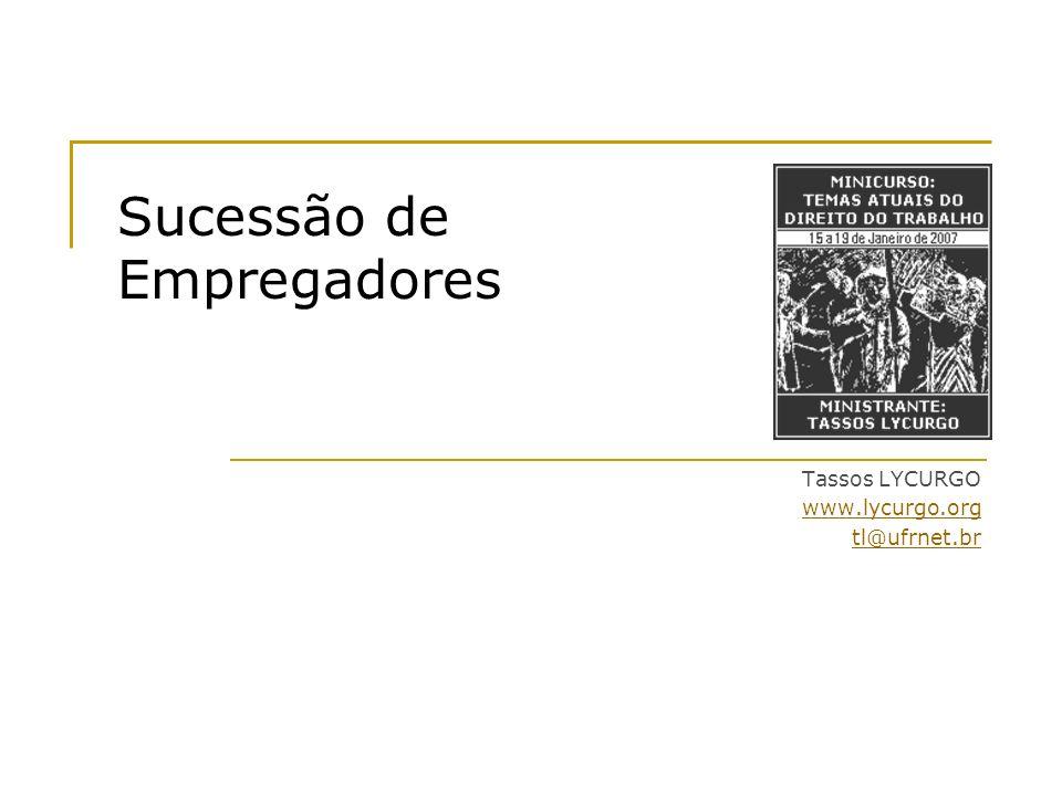 Sucessão de Empregadores Tassos LYCURGO www.lycurgo.org tl@ufrnet.br