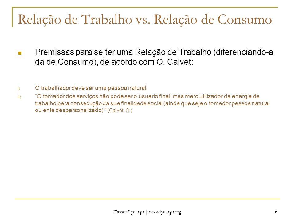 Tassos Lycurgo | www.lycurgo.org 7 Relação de Trabalho vs.