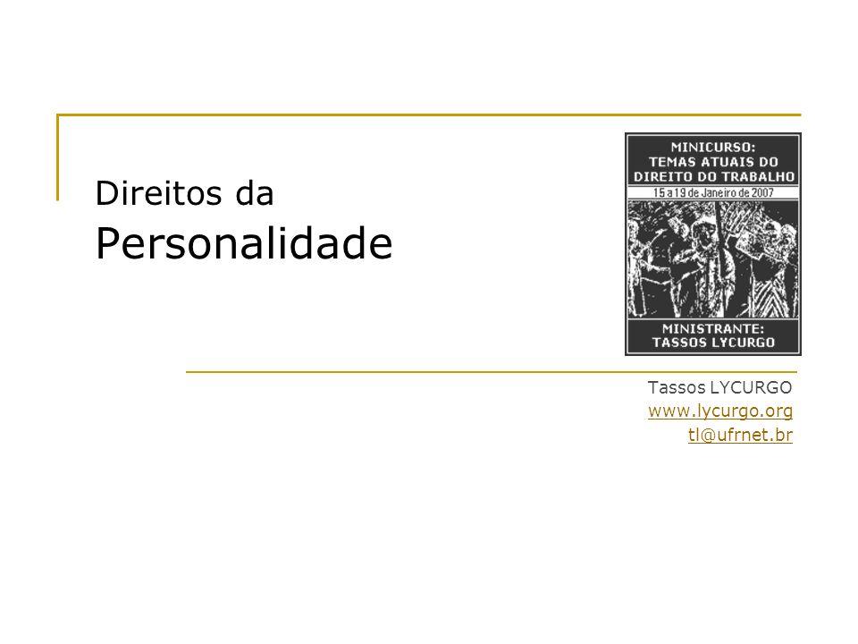 Tassos Lycurgo | www.lycurgo.org 2 Direitos da Personalidade Aspectos Juridicamente Relevantes da Personalidade: a) Aspecto Físico b) Aspecto Jurídico c) Aspecto Psíquico