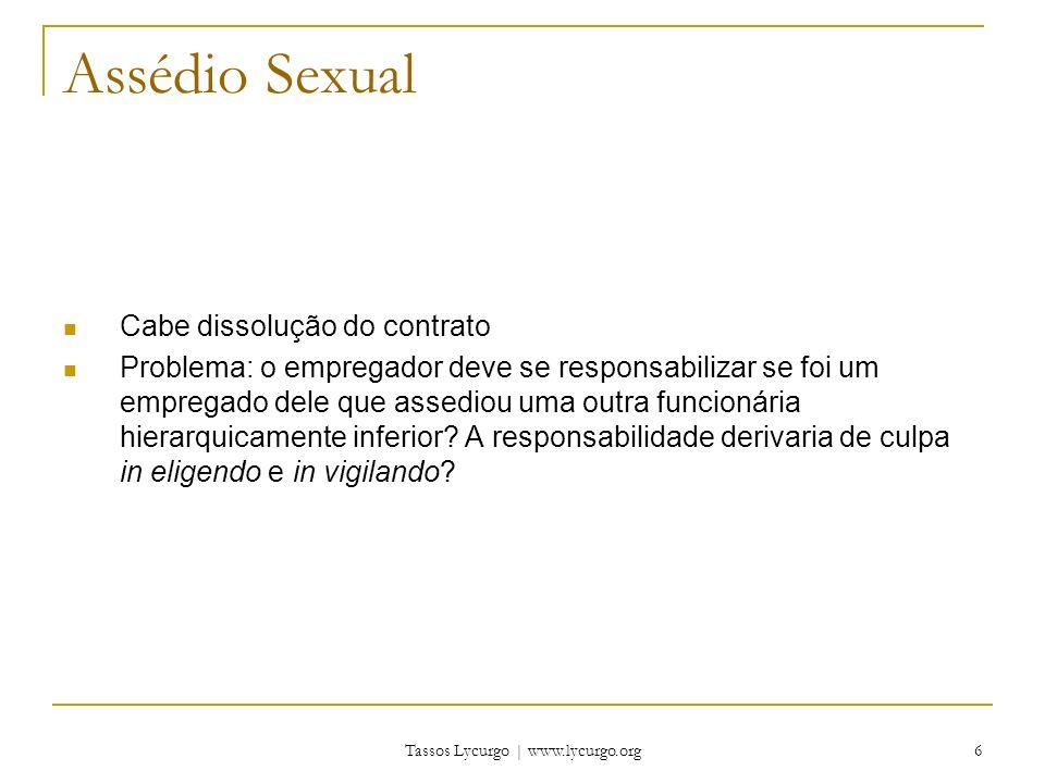 Tassos Lycurgo   www.lycurgo.org 7 Discriminação A discriminação pode ser pelo sexo, idade, raça, orientação sexual, condição sexual, condição de saúde (portadores de HIV), etc.