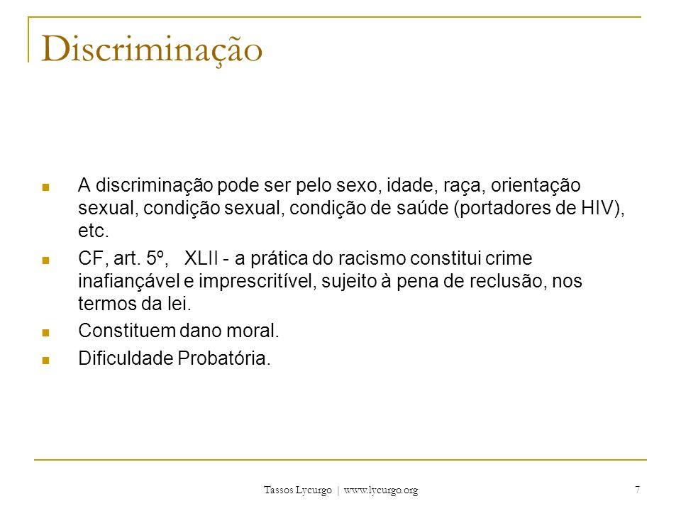 Tassos Lycurgo | www.lycurgo.org 7 Discriminação A discriminação pode ser pelo sexo, idade, raça, orientação sexual, condição sexual, condição de saúd