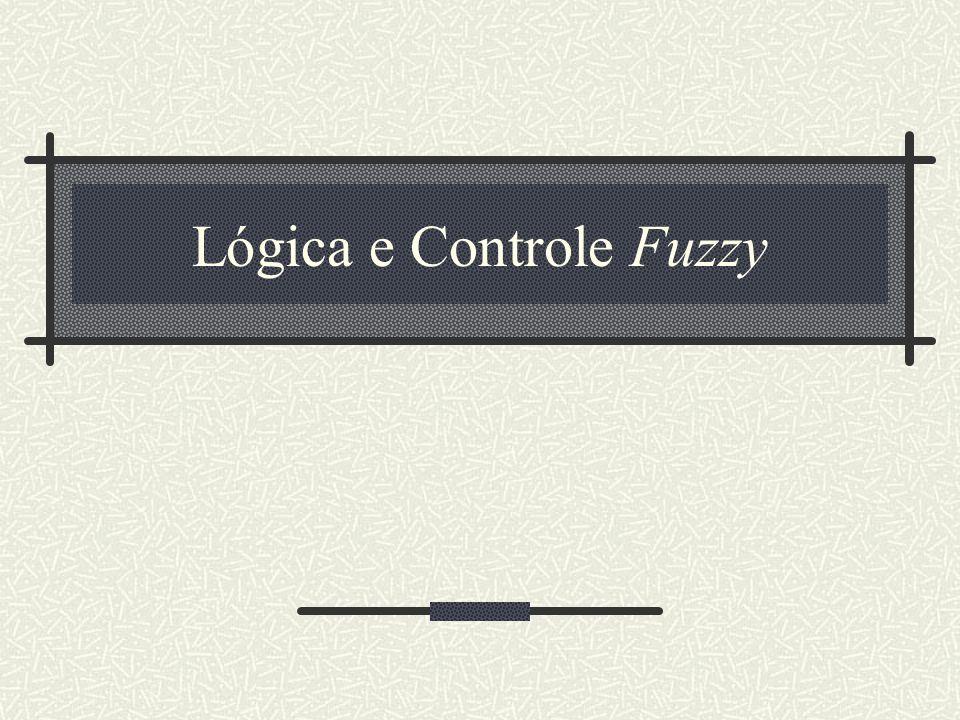 Lógica e Controle Fuzzy