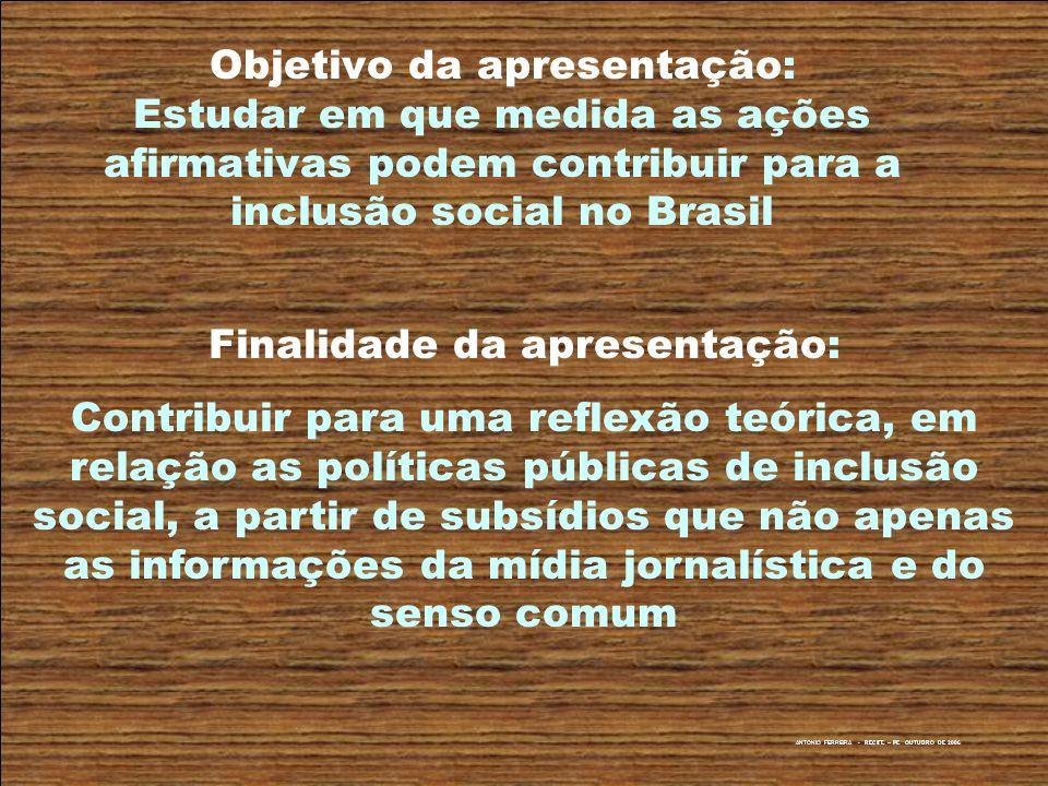 ANTONIO FERREIRA - RECIFE – PE OUTUBRO DE 2006 A questão do Povo Negro do Brasil Desigualdade Política Nacional de Igualdade Racial Programa Brasil Quilombola Política Nacional de ATER SOCIEDADE BRASILEIRA Aplicar Políticas Afirmativas Criar oportunidades Incluir socialmente JUSTIÇA e PAZ SOCIAL
